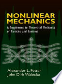 Nonlinear Mechanics  : A Supplement to Theoretical Mechanics of Particles and Continua