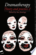 Dramatherapy  Theory and Practice 2