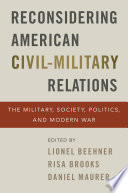 Reconsidering American Civil Military Relations