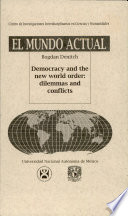 Democracy and the New World Order: Dilemmas and Conflicts