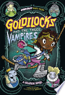 link to Goldilocks and the three vampires : a graphic novel in the TCC library catalog