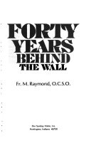 Forty Years Behind the Wall