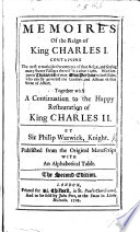 Memoires Of The Reigne Of King Charles I With A Continuation To The Happy Restauration Of King Charles Ii Published From The Original Manuscript