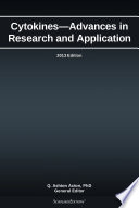 Cytokines   Advances in Research and Application  2013 Edition Book