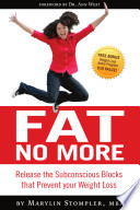 Fat No More  Release the Subconscious Blocks that Prevent your Weight Loss Book PDF