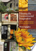 Housing the Environmental Imagination  : Politics, Beauty, and Refuge in American Nature Writing