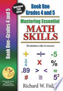 Mastering Essential Math Skills  : 20 Minutes a Day to Success : Book One, Grades 4 and 5