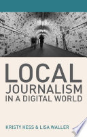 Local Journalism in a Digital World