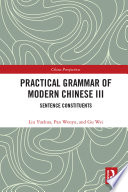 Practical Grammar of Modern Chinese III