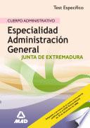 Cuerpo Administrativo.especialidad Administracion General de la Comunidad de Extremadura. Test Especifico Ebook