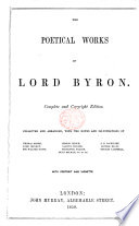 The Poetical Works of Lord Byron     Collected and Arranged  with the Notes and Illustrations of Thomas Moore  Lord Jeffrey  Sir Walter Scott  and Others      With Portrait  Etc Book