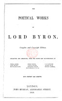 The Poetical Works of Lord Byron     Collected and Arranged  with the Notes and Illustrations of Thomas Moore  Lord Jeffrey  Sir Walter Scott  and Others      With Portrait  Etc