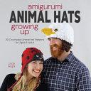 Amigurumi Animal Hats Growing Up