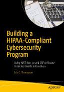 Building a HIPAA Compliant Cybersecurity Program