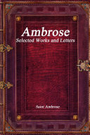 Ambrose  Selected Works and Letters