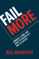 Fail More: Embrace, Learn, and Adapt to Failure As a Way to Success Pdf/ePub eBook