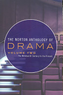 The Norton Anthology Of Drama The Nineteenth Century To The Present Book