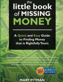 The Little Book of Missing Money: A Quick and Easy Guide to Finding Money that is Rightfully Yours