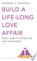 Build A Life Long Love Affair Book