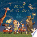 Who Sang the First Song