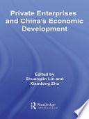 Private Enterprises and China s Economic Development