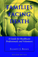 Families Facing Death  A Guide for Healthcare Professionals and Volunteers