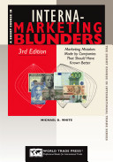 A short course in international marketing blunders [electronic resource]