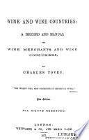 Wine and wine countries : a record and manual for wine merchants and wine consumers