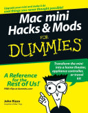 Mac mini Hacks and Mods For Dummies