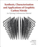 Synthesis  Characterization and Applications of Graphitic Carbon Nitride Book