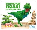 Dinosaur Roar  The Tyrannosaurus rex