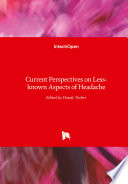 Current Perspectives on Less-known Aspects of Headache