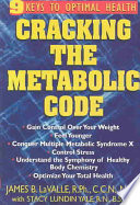 """Cracking the Metabolic Code: The Nine Keys to Peak Health"" by James B. Lavalle, Stacy Lundin Yale"