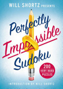 Will Shortz Presents Perfectly Impossible Sudoku Book