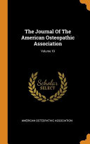 The Journal of the American Osteopathic Association  Volume 19