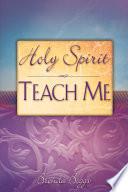 Holy Spirit Teach Me