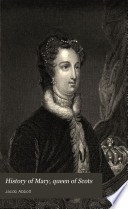 History of Mary Queen of Scots, Mary Queen of Scots