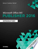 Shelly Cashman Series Microsoft Office 365 & Publisher 2016: Introductory, Loose-leaf Version