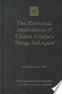 The Rhetorical Implications of Chinua Achebe's Things Fall Apart