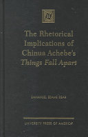 The Rhetorical Implications of Chinua Achebe's Things Fall Apart