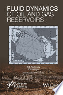 Fluid Dynamics of Oil and Gas Reservoirs Book