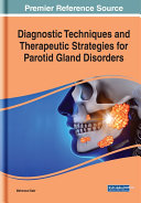 Diagnostic Techniques and Therapeutic Strategies for Parotid Gland Disorders