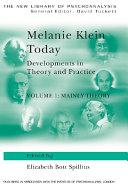 Melanie Klein Today  Volume 1  Mainly Theory
