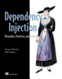 Dependency Injection Principles  Practices  and Patterns
