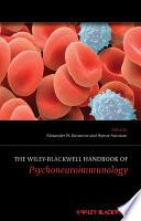 The Wiley Blackwell Handbook of Psychoneuroimmunology