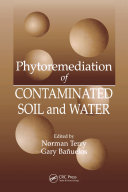 Phytoremediation of Contaminated Soil and Water
