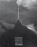 Konrad Rufus Müller Licht-Gestalten: Fotografien 1960-2010