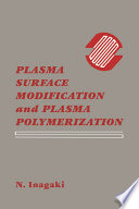 Plasma Surface Modification and Plasma Polymerization