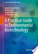 A Practical Guide to Environmental Biotechnology