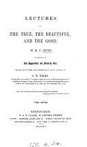 Lectures on the true, the beautiful, and the good, tr. by O.W. Wight